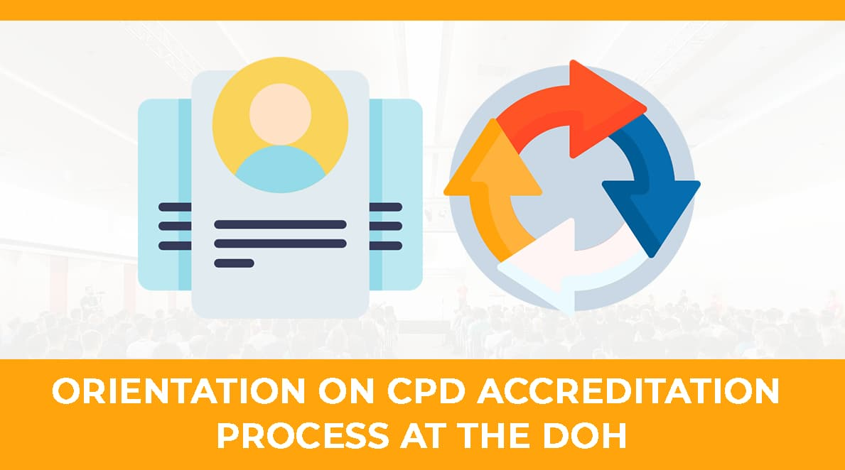 Orientation on CPD Accreditation Process at the DOH