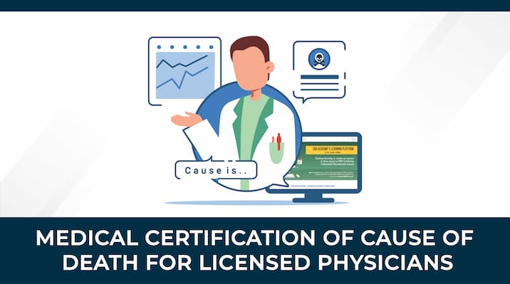 Medical Certification of Cause of Death for Licensed Physicians