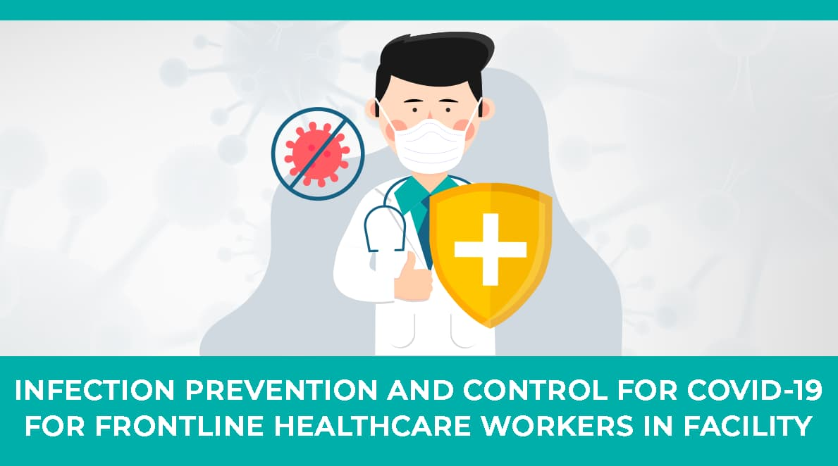 Infection Prevention and Control for COVID-19 for Frontline Healthcare Workers in Facility