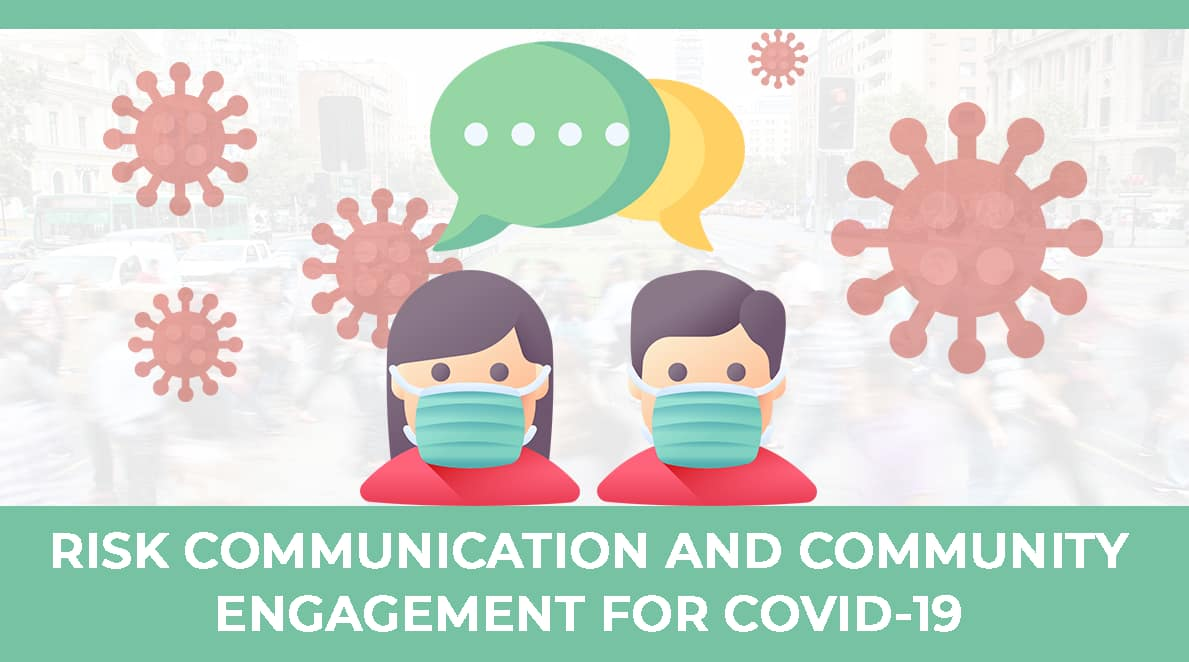Risk Communication and Community Engagement for COVID-19